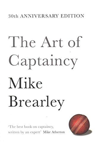 The Art of Captaincy: The Principles of Leadership in Sport and Business (30th Anniversary Edition)