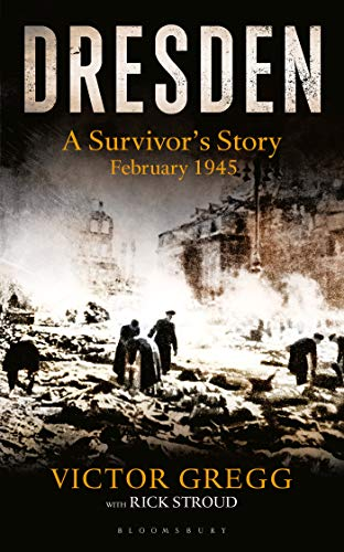 Dresden A Survivor's Story February 1945