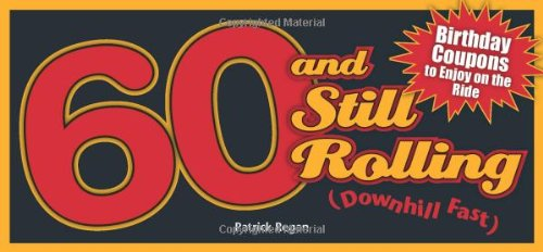 60 and Still Rolling (Downhill Fast): Birthday Coupons to Enjoy on the Ride