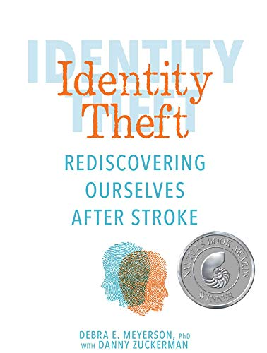 Identity Theft: Rediscovering Ourselves After Stroke