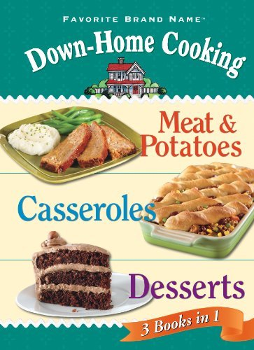 Down-Home Cooking 3 Cookbooks in 1: Meat & Potatoes; Casseroles; Desserts