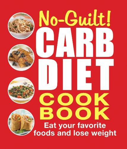 No-Guilt Carb Diet Cookbook