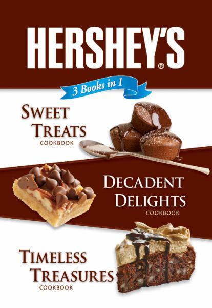 Hershey's 3 Books in 1: Sweet Treats/Decadent Delights/Timeless Treasures Cookbooks