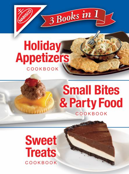 Nabisco 3 Cookbooks in 1: Holiday Appetizers/Small Bites & Party Food/Sweet Treats