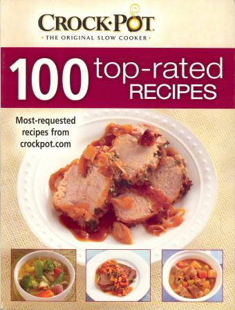 100 Top-Rated Recipes (Crock Pot)