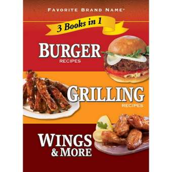 Burger/Grilling/Wings & More (Favorite Brand Name, 3 Books in 1)