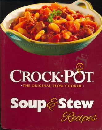 Crock-Pot: Soup& Stew Recipes