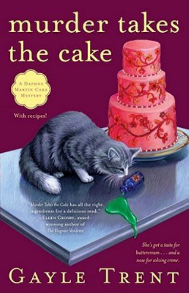 Murder Takes the Cake (Daphne Martin Cake Mysteries)