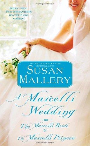 A Marcelli Wedding: The Marcelli Bride/The Marcelli  Princess