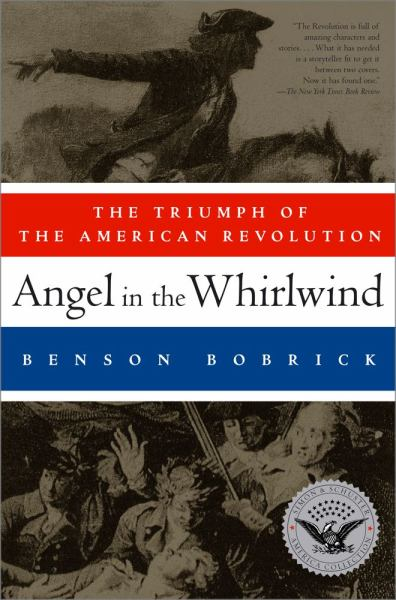 Angel in the Whirlwind: The Triumph of the American Revolution (Simon & Schuster America Collection)