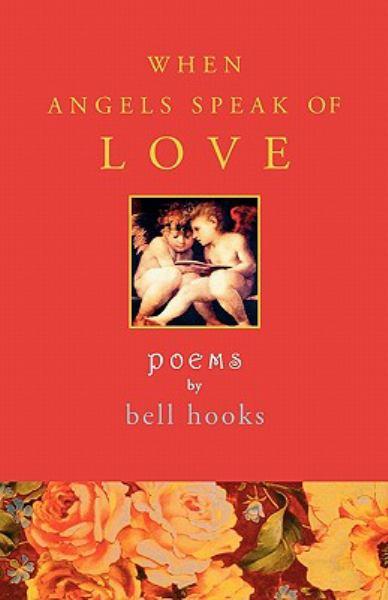 When Angels Speak of Love: Poems
