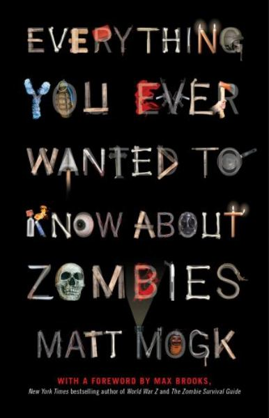 Everything You Ever Wanted to Know About Zombies