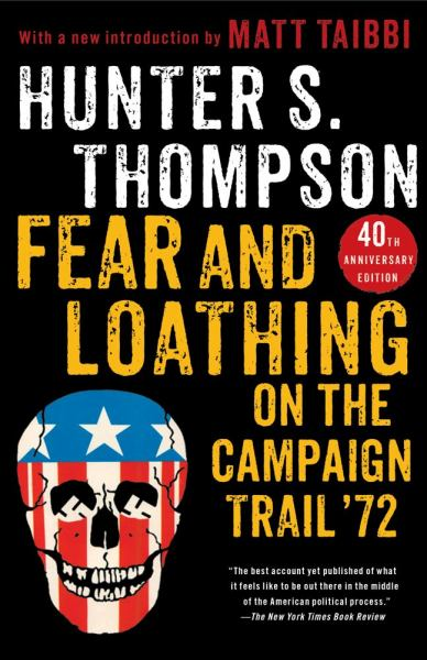 Fear and Loathing on the Campaign Trail '72 (40th Anniversary Edition)