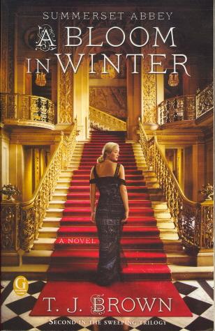 Bloom in Winter: Summerset Abbey (Sweeping Trilogy, Bk. 2)