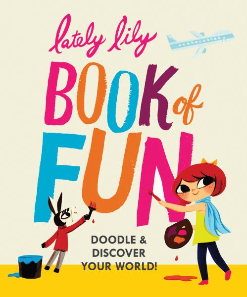 Lately Lily Book of Fun: Doodle & Discover Your World!