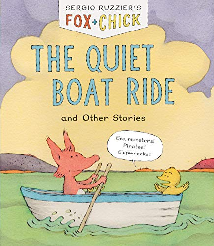 The Quiet Boat Ride and Other Stories (Fox & Chick, Bk. 2)