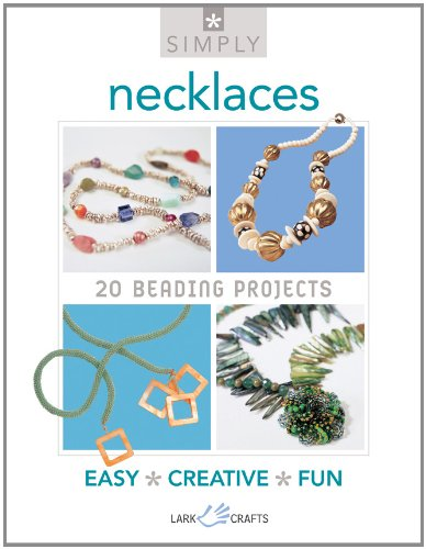 Simply Necklaces: 20 Beading Projects (Simply Pamphlet)