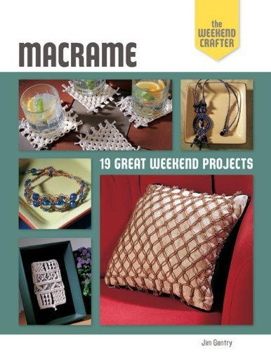 The Weekend Crafter: Macrame: 19 Great Weekend Projects