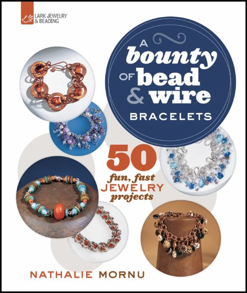 A Bounty of Bead & Wire Bracelets