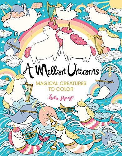 A Million Unicorns: Magical Creatures to Color (A Million Creatures to Color)