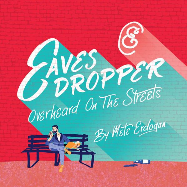 Eavesdropper: Overheard on the Streets