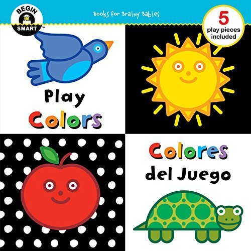 Begin Smart: Play Colors/Colores del Juego (English and Spanish Edition)