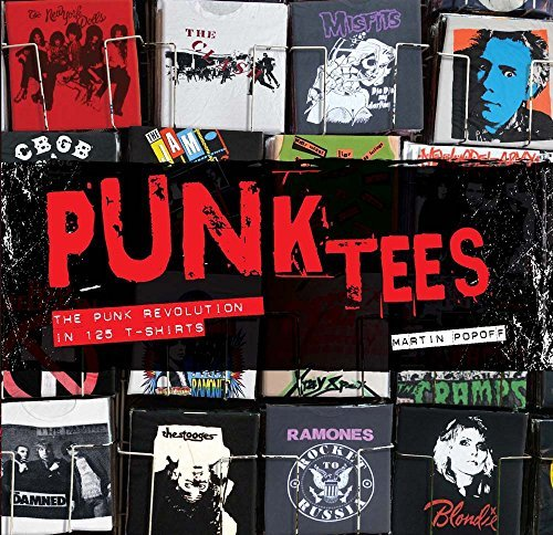 Punk Tees: The Punk Revolution in 125 T-Shirts