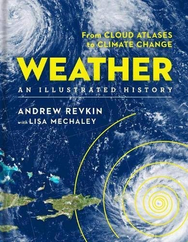 Weather An Illustrated History: From Cloud Atlases to Climate Change (Sterling Illustrated Histories)