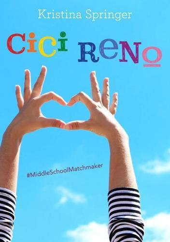 Cici Reno: Middle School Matchmaker (Yoga Girls)