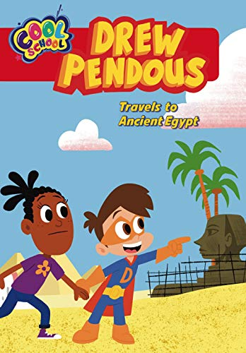 Drew Pendous Travels to Ancient Egypt (Drew Pendous, Bk. 2)