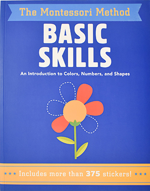 Basic Skills: An Introduction to Colors, Numbers, and Shapes (The Montessori Method)
