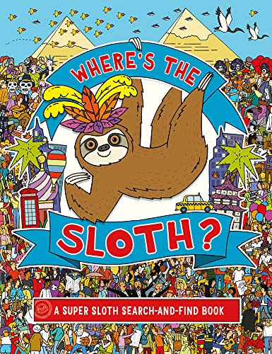 Where's the Sloth?: A Super Sloth Search-and-Find Book (Remarkable Animals Search and Find)