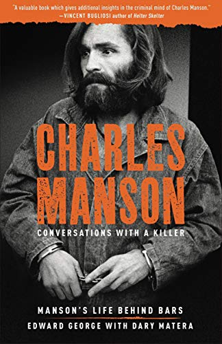 Charles Manson: Manson's Life Behind Bars (Conversations with a Killer, Bk. 2)