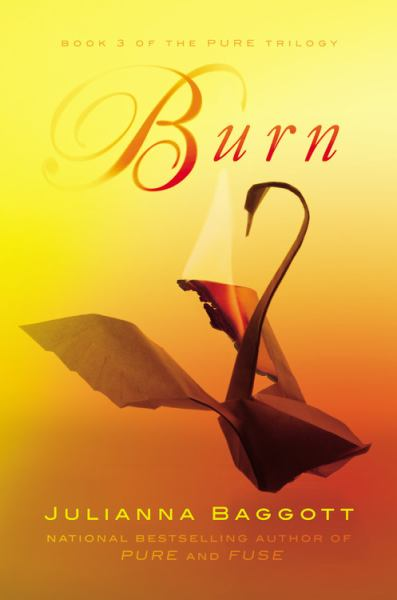 Burn (Pure Trilogy, Bk. 3)