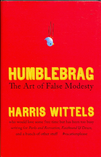 Humblebrag: The Art of False Modesty