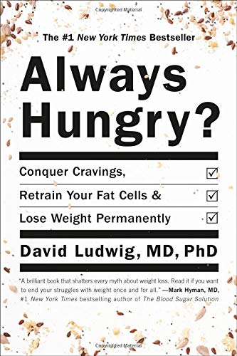 Always Hungry?  Conquer Cravings, Retrain Your Fat Cells, and Lose Weight Permanently