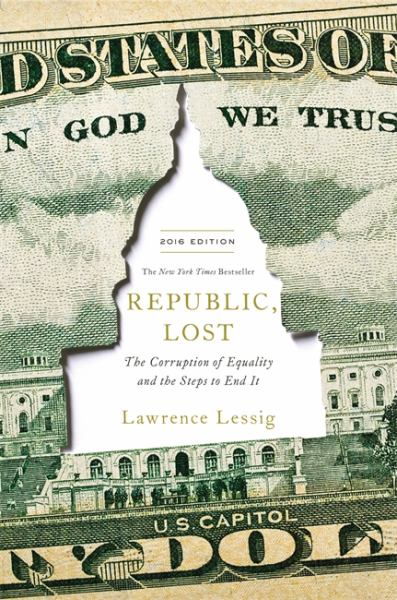 Republic, Lost: The Corruption of Equality and the Steps to End It (2016 Edition)