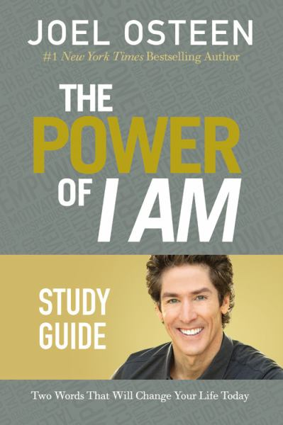 The Power of I Am Study Guide: Two Words That Will Change Your Life Today