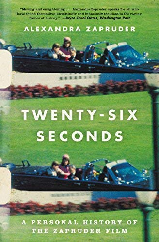 Twenty-Six Seconds: A Personal History of the Zapruder Film (Large Print)