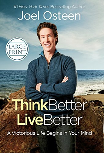 Think Better, Live Better: A Victorious Life Begins in Your Mind (Large Print)
