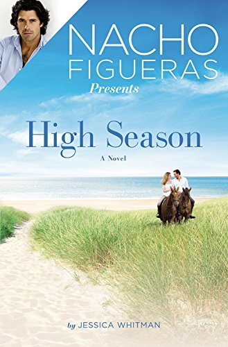 Nacho Figueras Presents: High Season (Polo Season, Bk. 1)
