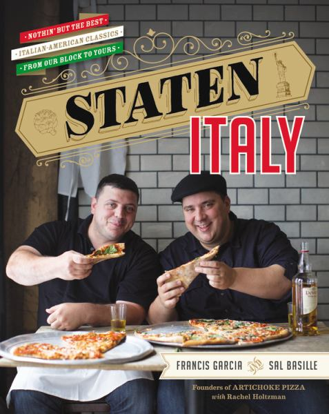 Staten Italy: Nothin' But the Best Italian-American Classics from Our Block to Yours