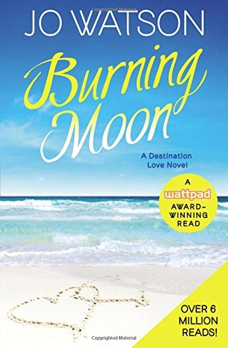 Burning Moon (Destination Love, Bk. 1)