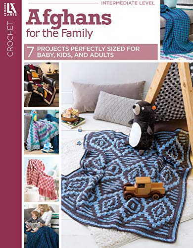 Afghans for the Family: 7 Projects Perfectly Sized for Baby, Kids, and Adults
