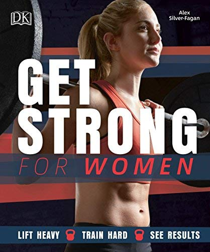 Get Strong for Women: Lift Heavy, Train Hard, See Results