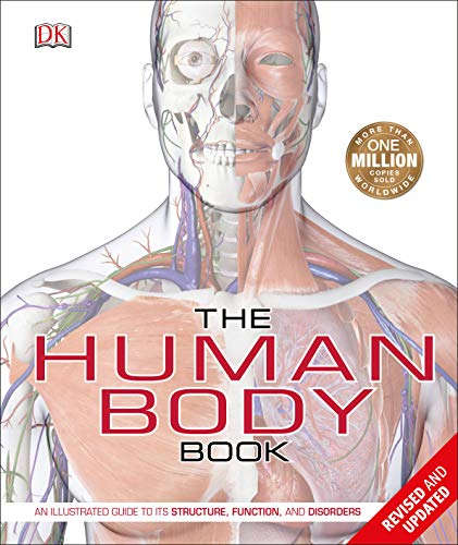 The Human Body Book: An Illustrated Guide to its Structure, Function, and Disorders (Revised and Updated)