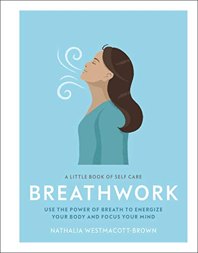 Breathwork (A Little Book of Self Care)