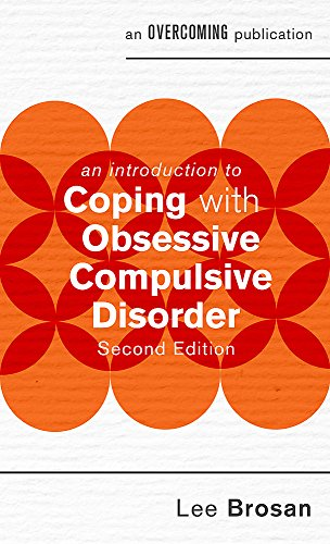 An Introduction to Coping with Obsessive Compulsive Disorder (2nd Edition)
