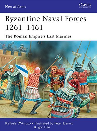 Byzantine Naval Forces 1261-1461: The Roman Empire's Last Marines (Men-at-Arms)