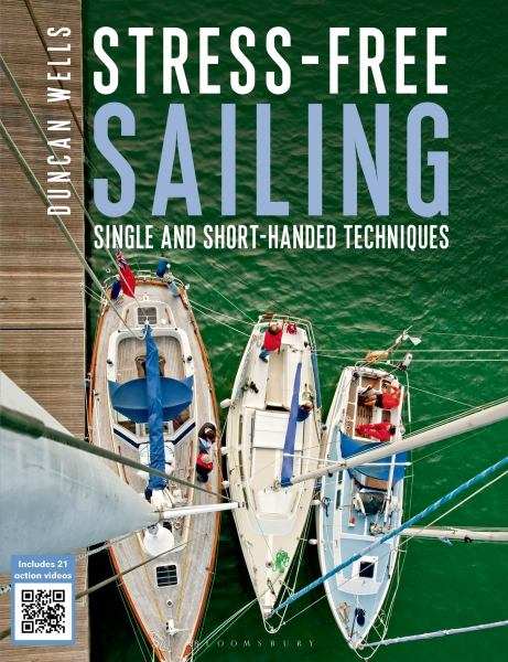 Stress Free Sailing: Single and Short-Handed Sailing Techniques